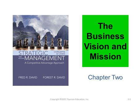 The Business Vision and Mission Chapter Two Copyright ©2017 Pearson Education, Inc.2-1.