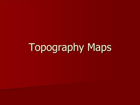 Topography Maps. Topography The lay of the land. The lay of the land. Shows relief using contour lines. Shows relief using contour lines. –Relief- highs.