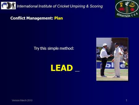 Version March 2010 1 Try this simple method: LEAD __ Conflict Management: Plan.
