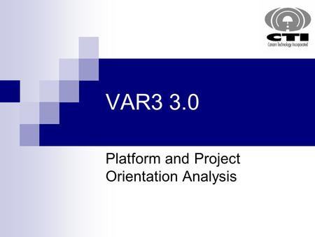 VAR3 3.0 Platform and Project Orientation Analysis.