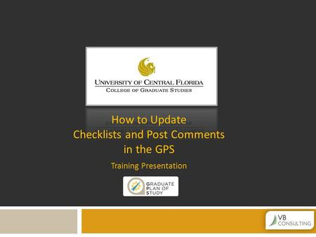 How to Update Checklists and Post Comments in the GPS Training Presentation.