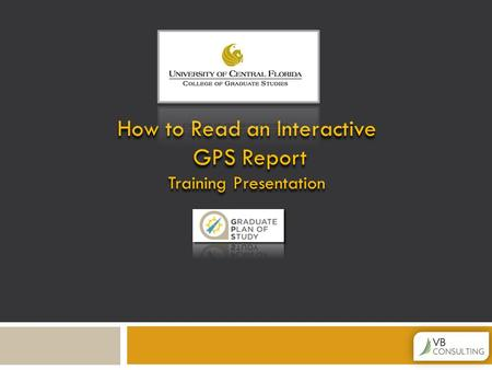 How to Read an Interactive GPS Report GPS Report Training Presentation How to Read an Interactive GPS Report GPS Report Training Presentation.