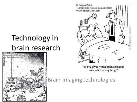 Technology in brain research Brain-imaging technologies.