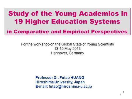 1 11 Study of the Young Academics in 19 Higher Education Systems in Comparative and Empirical Perspectives Study of the Young Academics in 19 Higher Education.