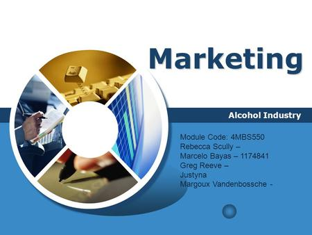 LOGO Marketing Alcohol Industry Module Code: 4MBS550 Rebecca Scully – Marcelo Bayas – 1174841 Greg Reeve – Justyna Margoux Vandenbossche -