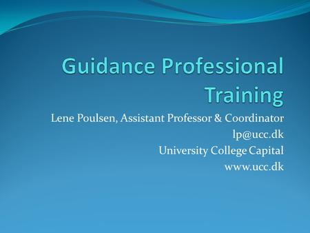 Lene Poulsen, Assistant Professor & Coordinator University College Capital