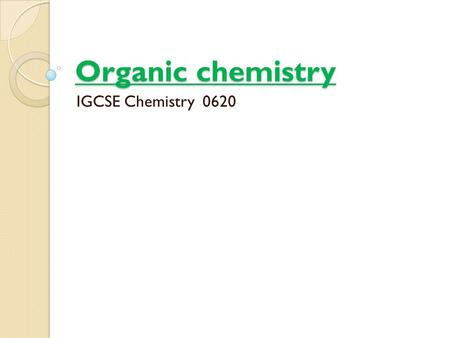 Organic chemistry IGCSE Chemistry 0620. What are organic compounds? Organic compounds are hydrocarbons and related compounds Hydrocarbons are compounds.