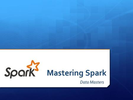 Mastering Spark Data Masters. Special Thanks To… 305-665-0885