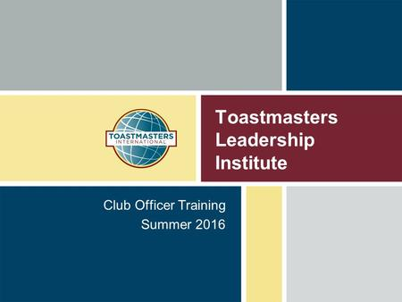 Toastmasters Leadership Institute Club Officer Training Summer 2016.
