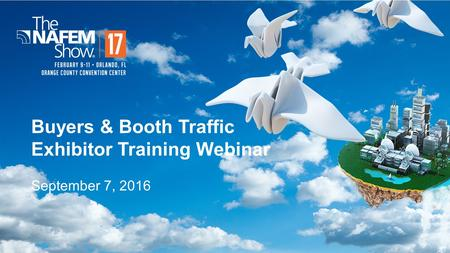 Buyers & Booth Traffic Exhibitor Training Webinar September 7, 2016.