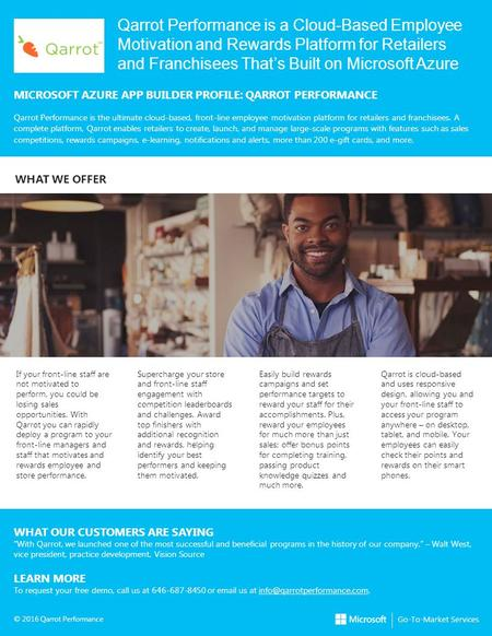Qarrot Performance is a Cloud-Based Employee Motivation and Rewards Platform for Retailers and Franchisees That's Built on Microsoft Azure MICROSOFT AZURE.