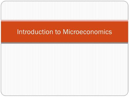 Introduction to Microeconomics. Meaning of Microeconomics Microeconomics is the study of the economic actions of individuals and small group of individuals.