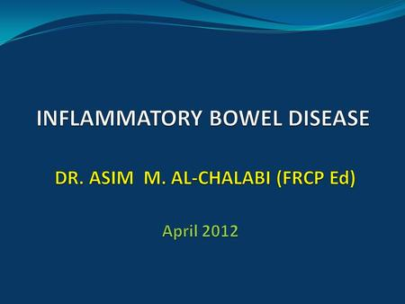 INFLAMMATORY BOWEL DISEASE DEFINITION: IBD are chronic inflammatory disorders of unknown etiology involving the gastrointestinal tract, characterized.