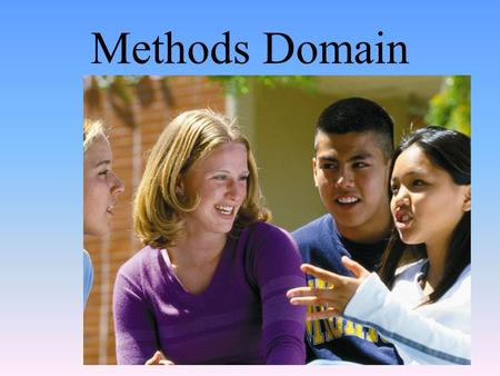 Methods Domain. Introduction & Careers Module #1.