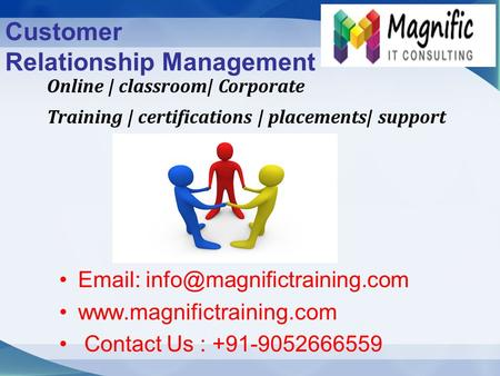 10/1/20161 Customer Relationship Management Online | classroom| Corporate Training | certifications | placements| support