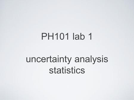 PH101 lab 1 uncertainty analysis statistics. Sciencing So you have an idea. This idea must be testable... or it is not science So we test it. How good.