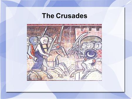 The Crusades. Before... Three major religious groups all claimed Jerusalem in the land of Palestine as one of their holy cities. In 600 CE, Arab Muslims.