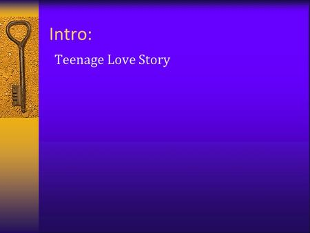 Intro: Teenage Love Story Dating & Mate Selection.