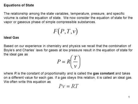 1 Equations of State The relationship among the state variables, temperature, pressure, and specific volume is called the equation of state. We now consider.