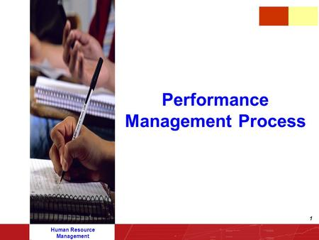 Human Resource Management 1 Performance Management Process.