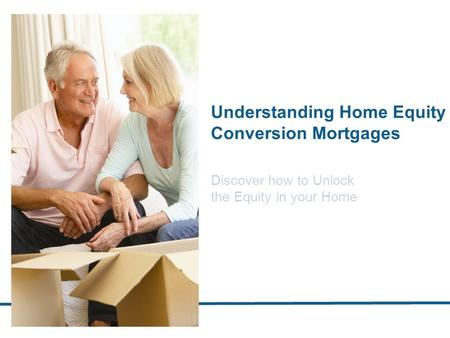 Understanding Home Equity Conversion Mortgages ‏ Discover how to Unlock the Equity in your Home.