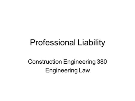 Professional Liability Construction Engineering 380 Engineering Law.