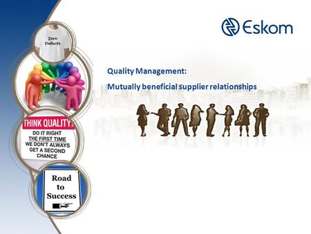 Quality Management: Mutually beneficial supplier relationships.