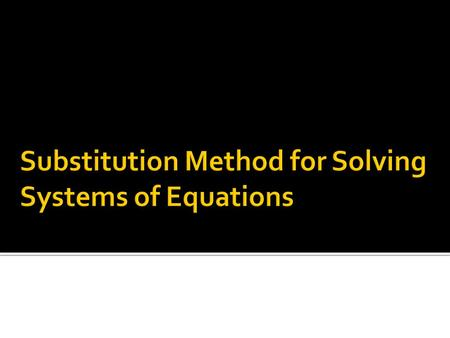 " A System of equations may be solved exactly by using the substitution method. This method solves one equation so that a variable may be ""substituted"""