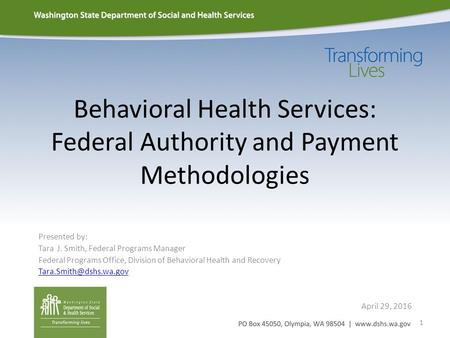 Behavioral Health Services: Federal Authority and Payment Methodologies Presented by: Tara J. Smith, Federal Programs Manager Federal Programs Office,