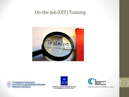 On-the-Job (OJT) Training 1. Agenda Overview and Purpose Employer Eligibility On the Job Training (OJT) Process Technical Assistance/Resources Q & A's.