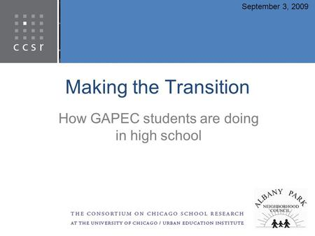 Making the Transition How GAPEC students are doing in high school September 3, 2009.