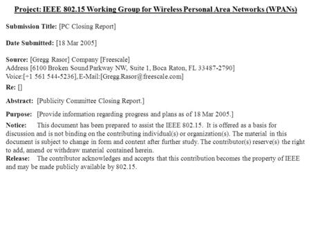 Doc.: IEEE 802.15-05/0191r0 Submission March 2005 Gregg Rasor, FreescaleSlide 1 Project: IEEE 802.15 Working Group for Wireless Personal Area Networks.