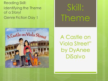 "Skill: Theme A Castle on Viola Street"" by DyAnee DiSalvo Reading Skill: Identifying the Theme of a Story! Genre Fiction Day 1."