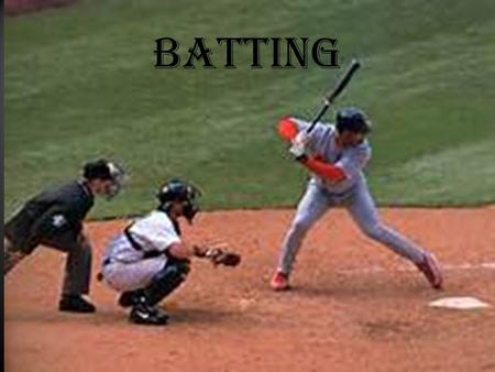 Batting. Strike Ball Hit Strike A pitch enters any part of the strike zone and is not struck at. A pitch is struck at and missed. A pitch becomes foul.