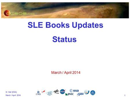 1 W. Hell (ESA) March / April 2014 SLE Books Updates SLE Books UpdatesStatus March / April 2014.