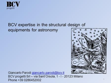 Progetti 1 BCV expertise in the structural design of equipments for astronomy Giancarlo Parodi BCV progetti.