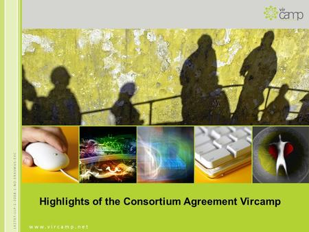 Highlights of the Consortium Agreement Vircamp. Definition and Aims The Social Work Virtual Campus is a virtual campus which offers an online international,