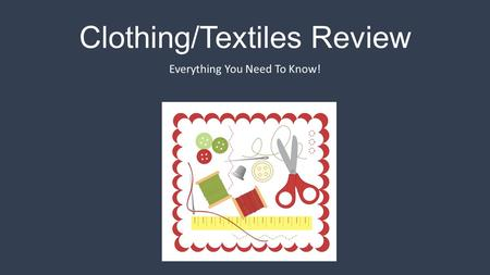 Clothing/Textiles Review Everything You Need To Know!