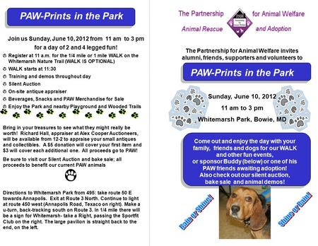 The Partnership for Animal Welfare invites alumni, friends, supporters and volunteers to PAW-Prints in the Park Sunday, June 10, 2012 11 am to 3 pm Whitemarsh.