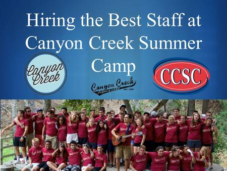  Hiring the Best Staff at Canyon Creek Summer Camp.