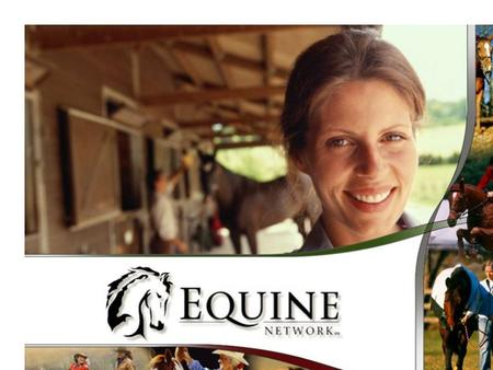 Ariat Presentation Info April 30, 2009 The Equine Market - Over 17 million participants - Employing more than 1.4 million people - 9 million horses -