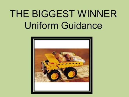 THE BIGGEST WINNER Uniform Guidance. Test Your Knowledge UG Basics Equipment & Facilities Shared Costs Items of Cost Bits & Pieces 55555 10 15 20 25.
