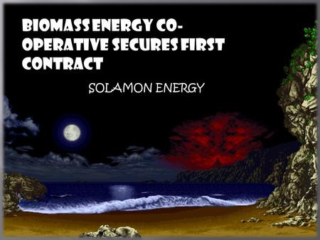 Biomass Energy Co- operative secures first contract SOLAMON ENERGY.