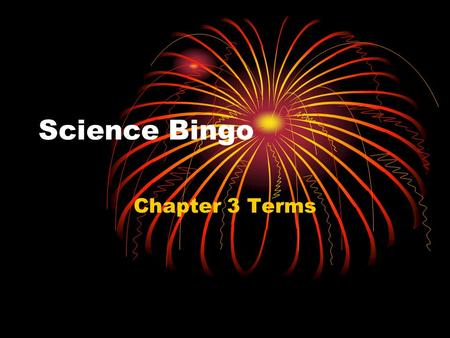 Science Bingo Chapter 3 Terms. Tissues A group of cells having the same structure and function (e.g. muscle, nerve, skin)
