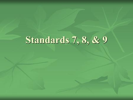 Standards 7, 8, & 9. Plants are organisms that perform certain processes necessary for survival. Plants are organisms that perform certain processes necessary.