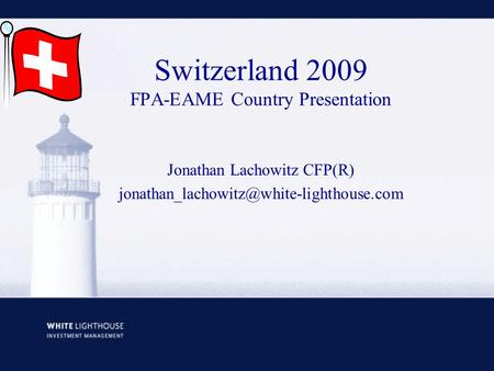 Switzerland 2009 FPA-EAME Country Presentation Jonathan Lachowitz CFP(R)