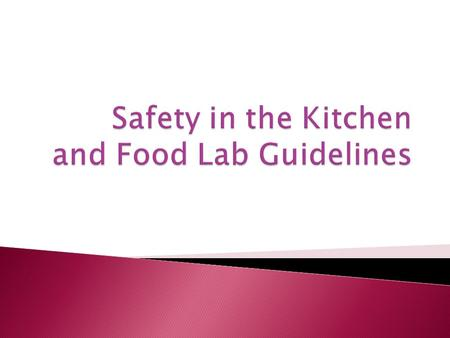  Know how to use equipment safely  Clean up spills immediately and report any accidents to teacher  Fire safety: stop, drop and roll  Tie hair back.