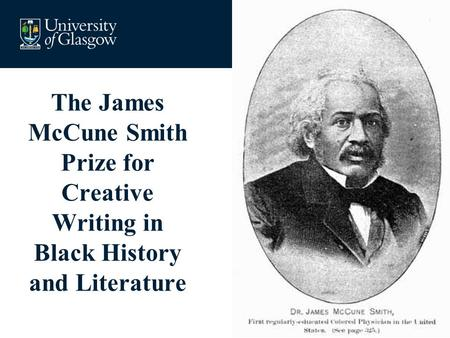 The James McCune Smith Prize for Creative Writing in Black History and Literature.