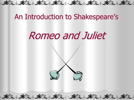 An Introduction to Shakespeare's Romeo and Juliet.