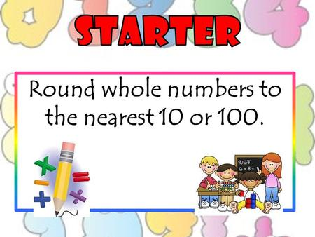 Round whole numbers to the nearest 10 or 100. Use grid multiplication to investigate products of numbers.